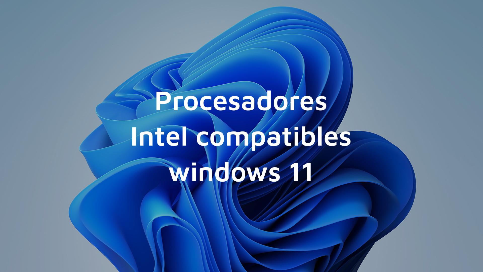 Procesadores intel compatibles con Windows 11